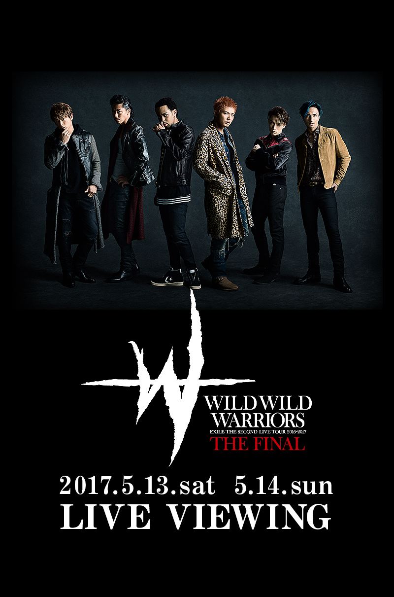 "EXILE THE SECOND LIVE TOUR 2016-2017 ""WILD WILD WARRIORS"" THE FINAL LIVE VIEWING"